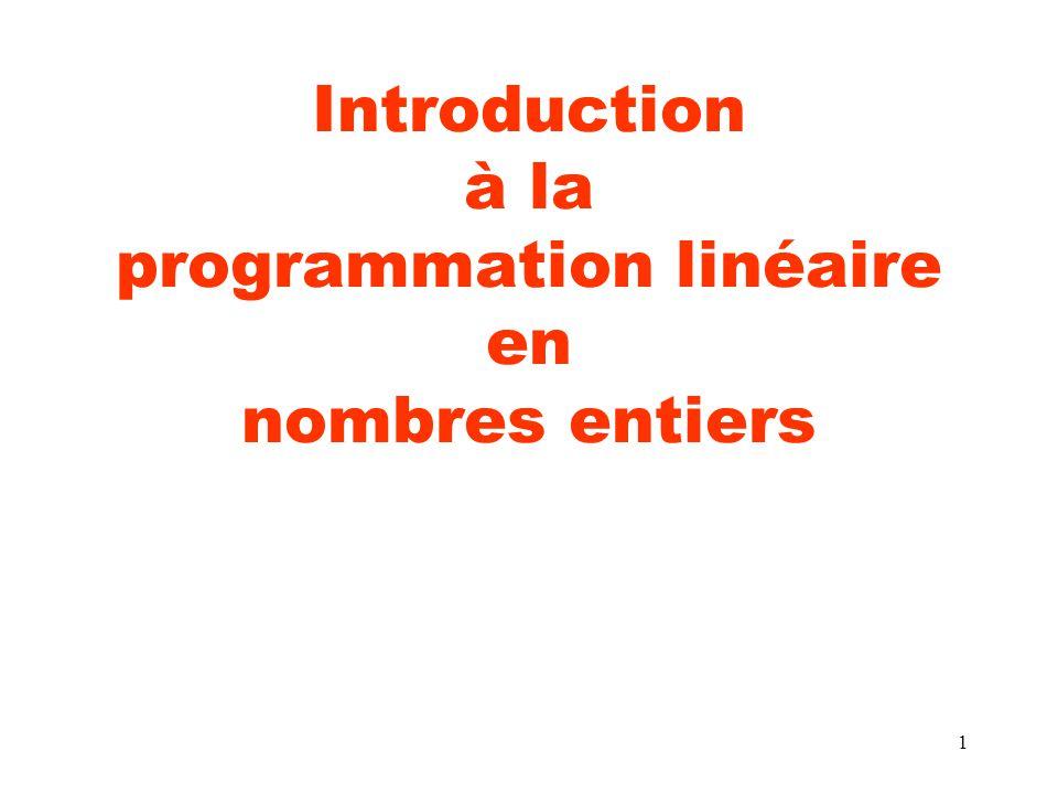 1 Introduction à la programmation linéaire en nombres entiers
