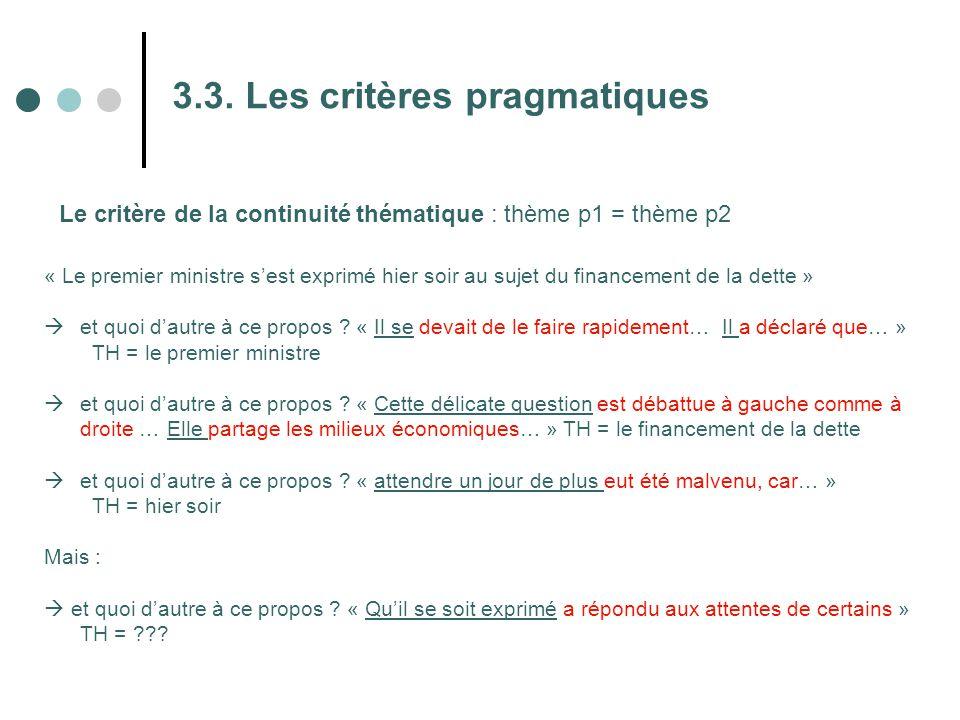 3.3. Les critères pragmatiques Le critère de la continuité thématique : thème p1 = thème p2 « Le premier ministre s'est exprimé hier soir au sujet du