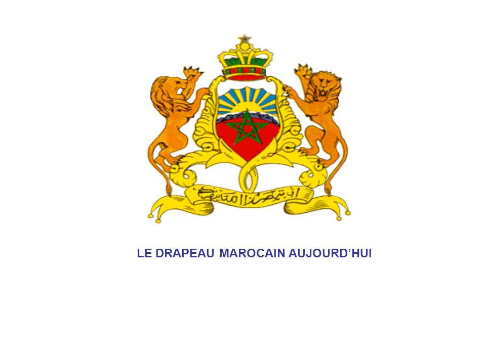 LE DRAPEAU MAROCAIN AUJOURD'HUI