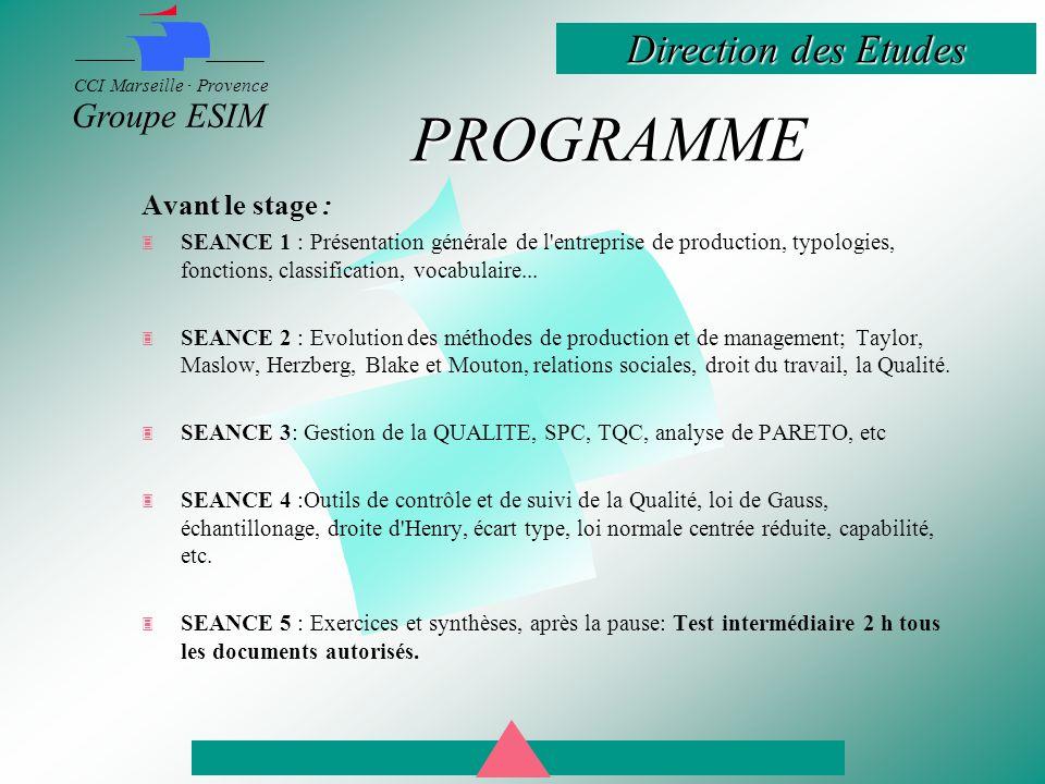 Direction des Etudes CCI Marseille · Provence Groupe ESIM PROGRAMME Avant le stage :  SEANCE 1 : Présentation générale de l entreprise de production, typologies, fonctions, classification, vocabulaire...