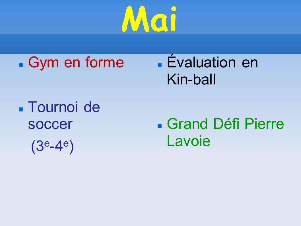 Mai Gym en forme Tournoi de soccer (3 e -4 e ) Évaluation en Kin-ball Grand Défi Pierre Lavoie