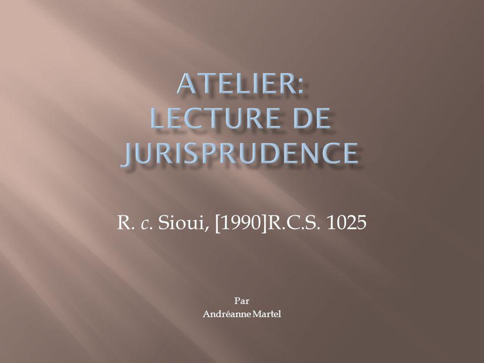 R. c. Sioui, [1990]R.C.S. 1025 Par Andréanne Martel