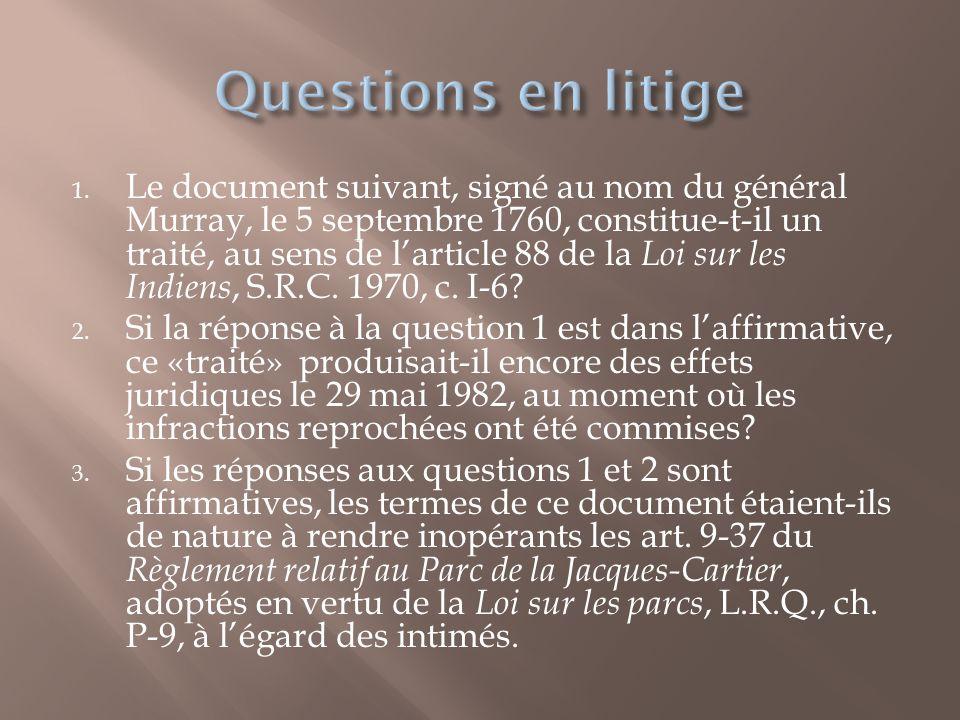 1. Le document suivant, signé au nom du général Murray, le 5 septembre 1760, constitue-t-il un traité, au sens de l'article 88 de la Loi sur les Indie