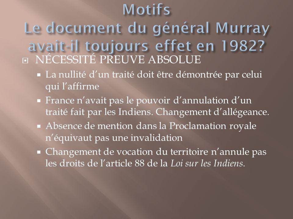  NÉCESSITÉ PREUVE ABSOLUE  La nullité d'un traité doit être démontrée par celui qui l'affirme  France n'avait pas le pouvoir d'annulation d'un traité fait par les Indiens.