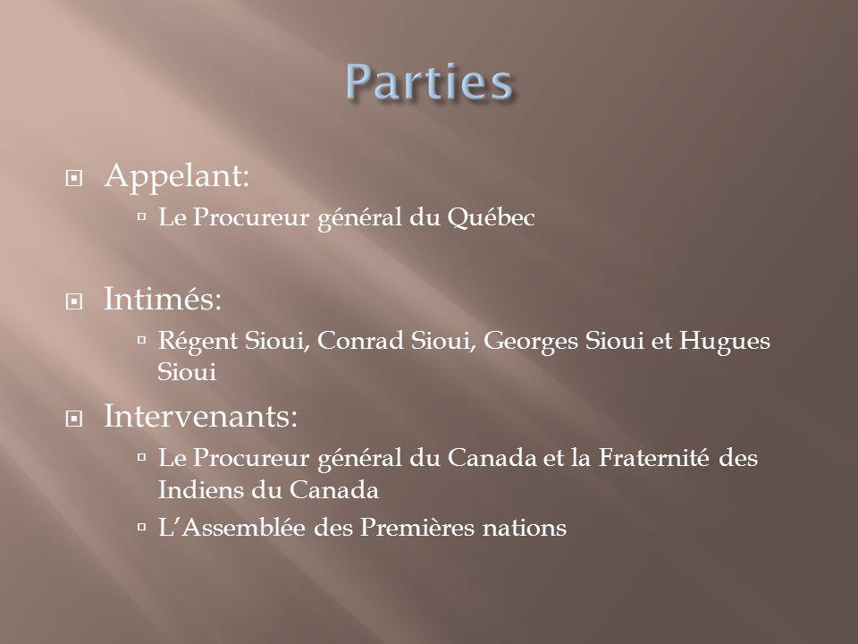  Appelant:  Le Procureur général du Québec  Intimés:  Régent Sioui, Conrad Sioui, Georges Sioui et Hugues Sioui  Intervenants:  Le Procureur gén