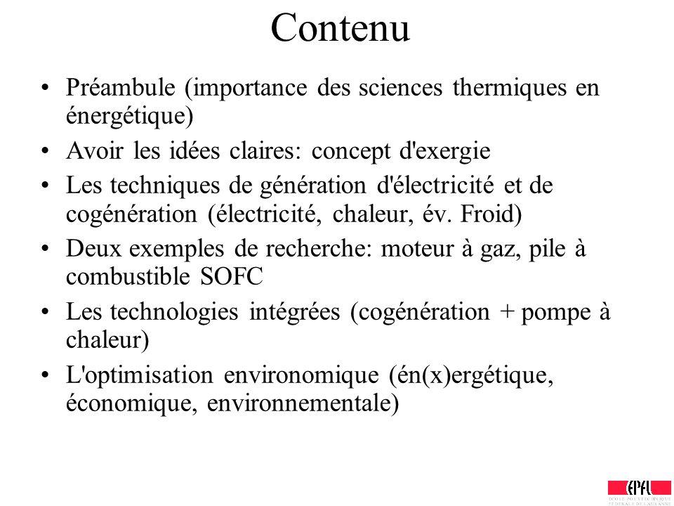 Contenu Préambule (importance des sciences thermiques en énergétique) Avoir les idées claires: concept d'exergie Les techniques de génération d'électr