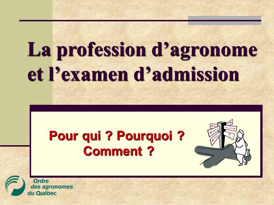 La profession d'agronome et l'examen d'admission Pour qui ? Pourquoi ? Comment ?