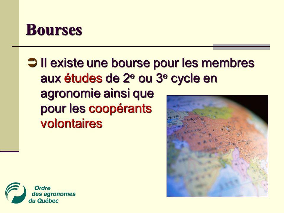 Bourses  Il existe une bourse pour les membres aux études de 2 e ou 3 e cycle en agronomie ainsi que pour les coopérants volontaires