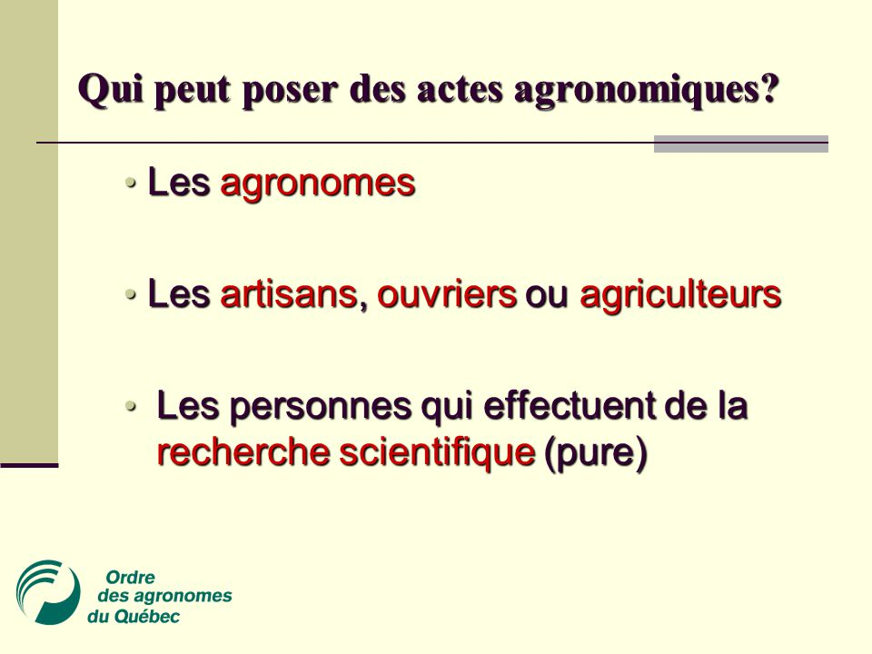 Qui peut poser des actes agronomiques.