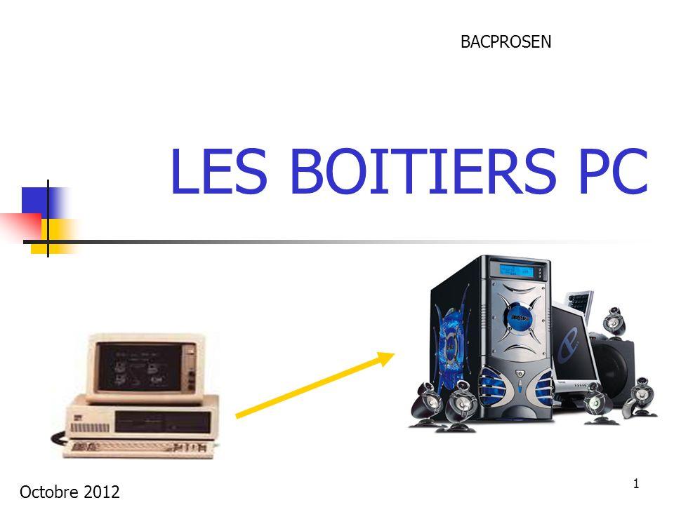 1 LES BOITIERS PC BACPROSEN Octobre 2012