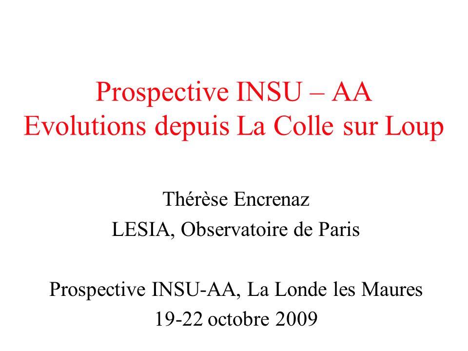 Prospective INSU – AA Evolutions depuis La Colle sur Loup Thérèse Encrenaz LESIA, Observatoire de Paris Prospective INSU-AA, La Londe les Maures 19-22