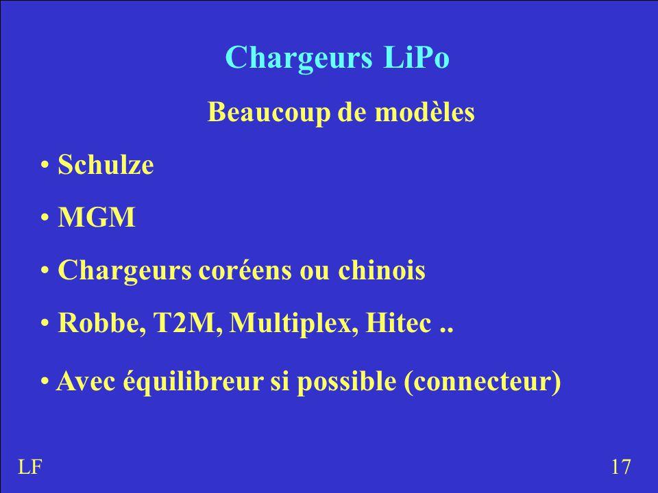 Chargeurs LiPo Beaucoup de modèles Schulze MGM Chargeurs coréens ou chinois Robbe, T2M, Multiplex, Hitec..