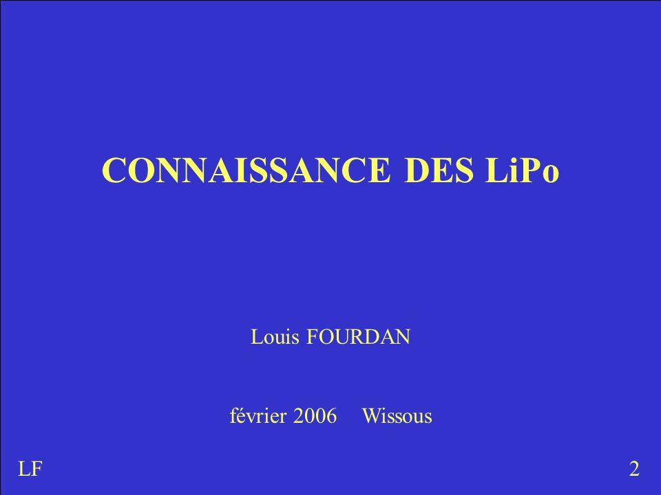 Louis FOURDAN février 2006 Wissous 2LF CONNAISSANCE DES LiPo