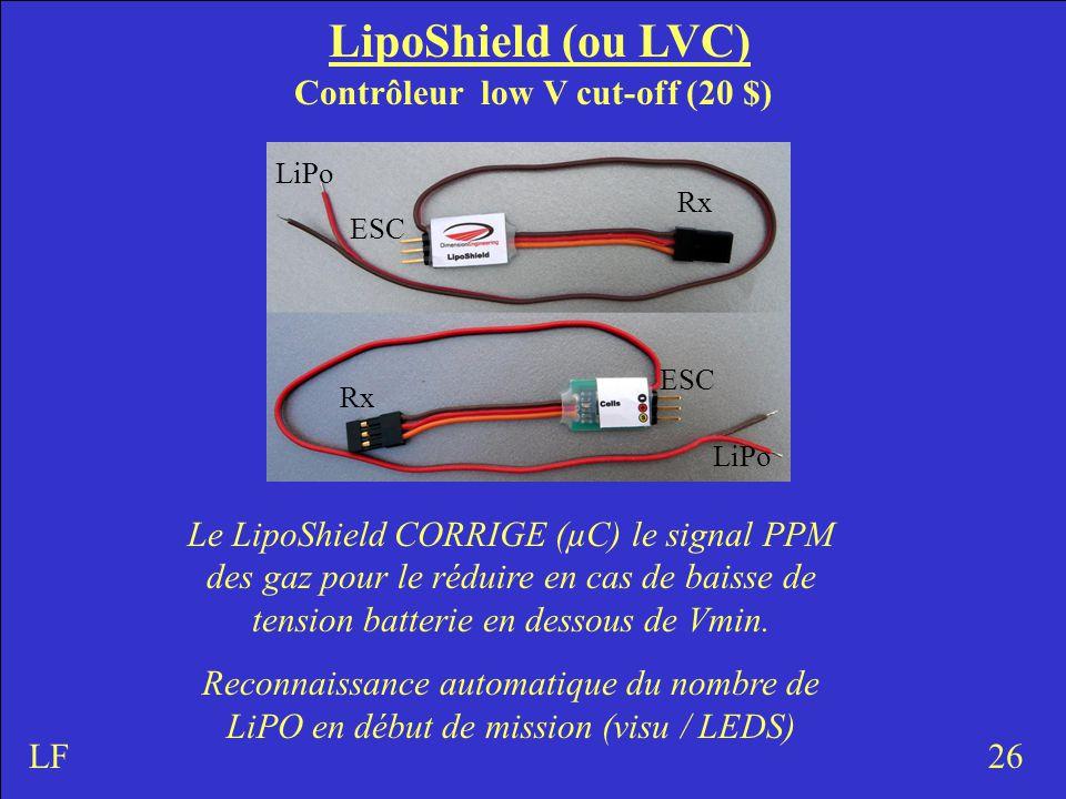 LipoShield (ou LVC) Contrôleur low V cut-off (20 $) 26LF Le LipoShield CORRIGE (µC) le signal PPM des gaz pour le réduire en cas de baisse de tension batterie en dessous de Vmin.