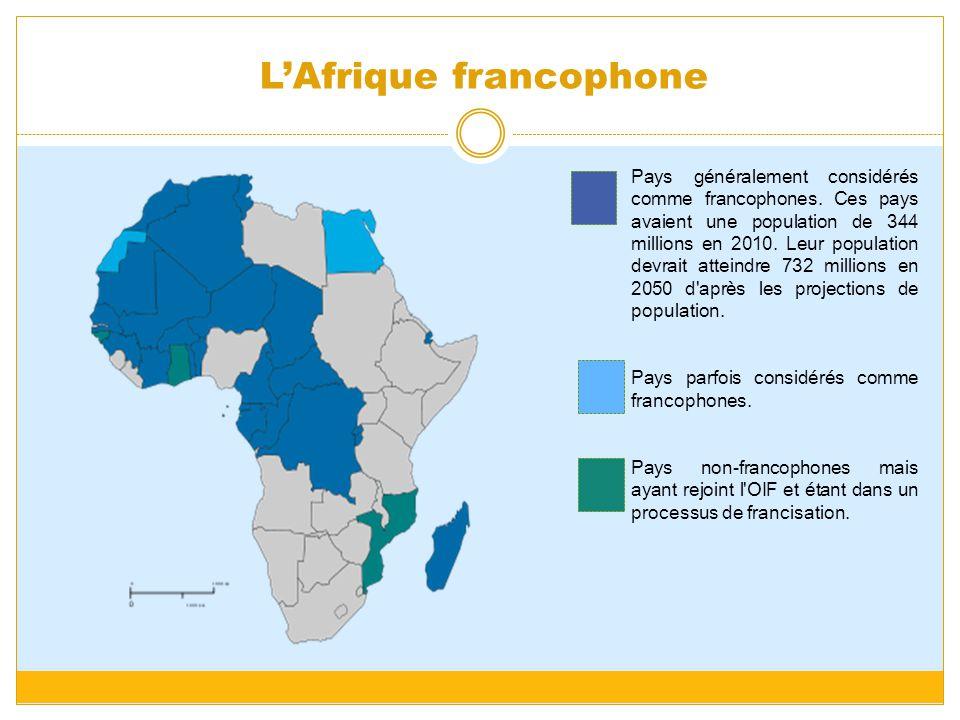 Pays généralement considérés comme francophones. Ces pays avaient une population de 344 millions en 2010. Leur population devrait atteindre 732 millio