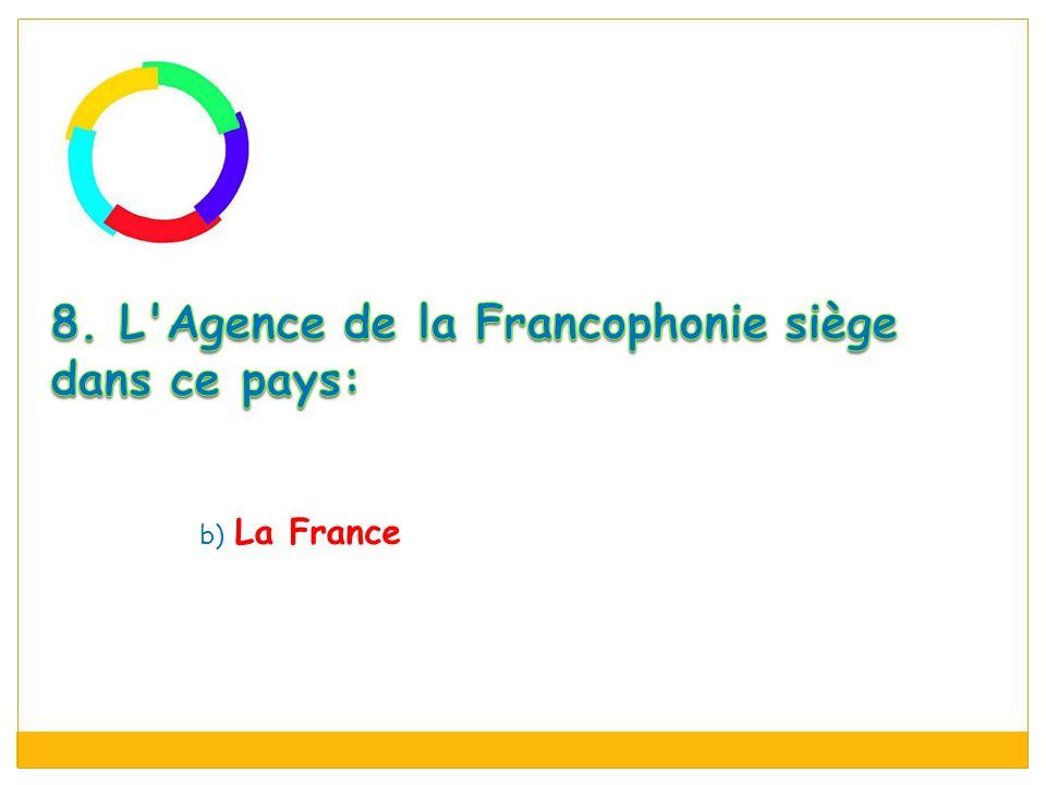 b) La France