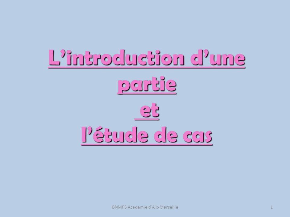 L'introduction d'une partie et l'étude de cas 1BNMPS Académie d'Aix-Marseille