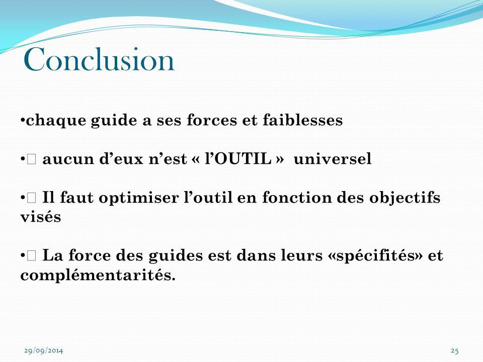 """29/09/201425 chaque guide a ses forces et faiblesses """" aucun d'eux n'est « l'OUTIL » universel """" Il faut optimiser l'outil en fonction des objectifs v"""