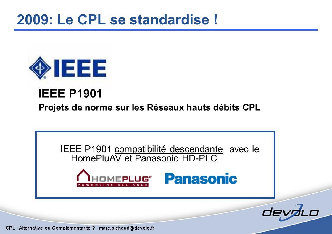 CPL : Alternative ou Complémentarité ? marc.pichaud@devolo.fr 14 Mbit/s HomePlug 1.0 85 Mbit/s HomePlug 1.0 Turbo 200 Mbit/s HomePlugAV  78 Herstelle