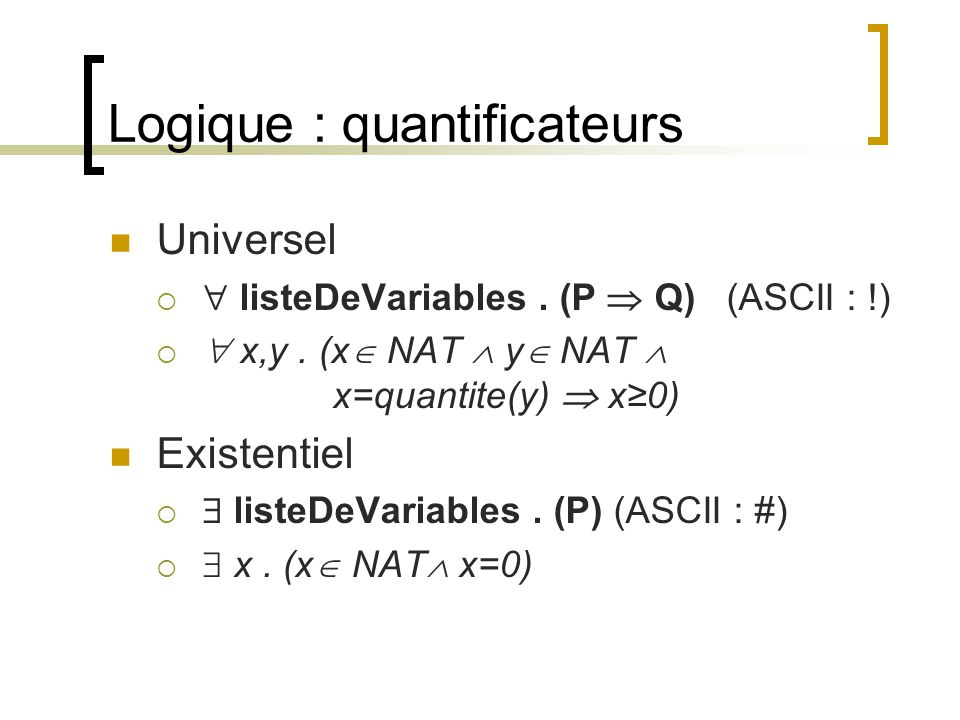 Logique : quantificateurs Universel   listeDeVariables.