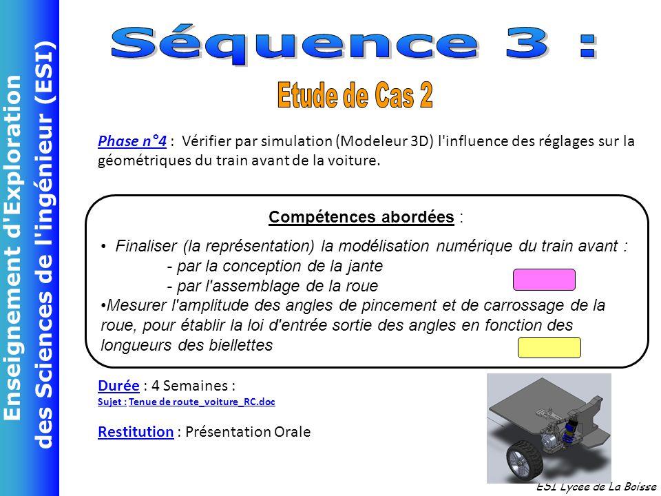 Enseignement d'Exploration des Sciences de l'ingénieur (ESI) ESI Lycée de La Boisse Phase n°4 : Vérifier par simulation (Modeleur 3D) l'influence des