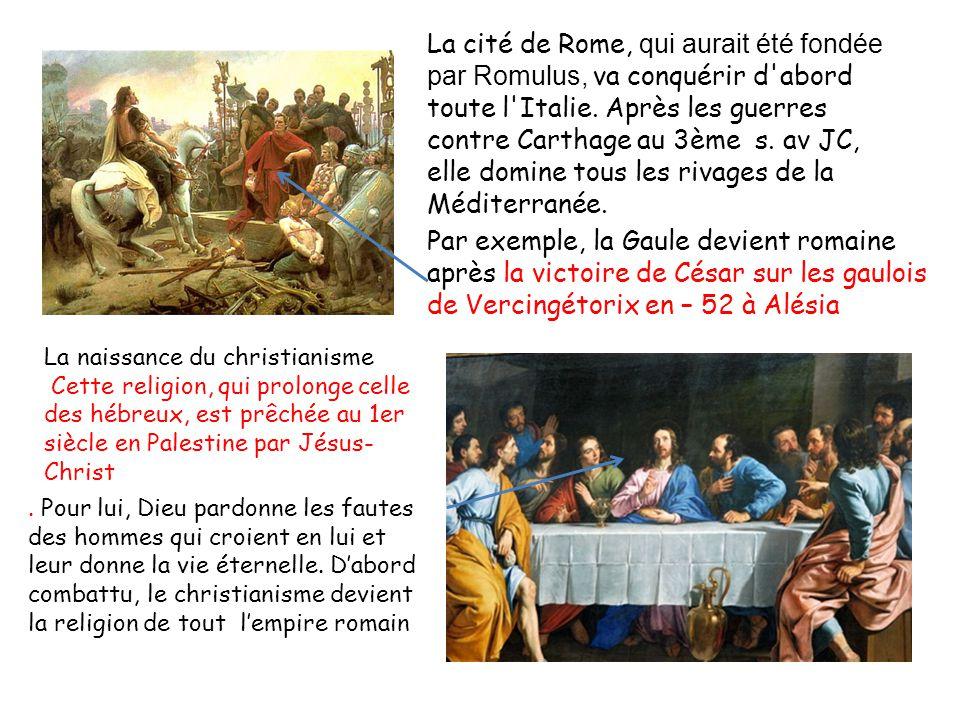 La cité de Rome, qui aurait été fondée par Romulus, va conquérir d abord toute l Italie.