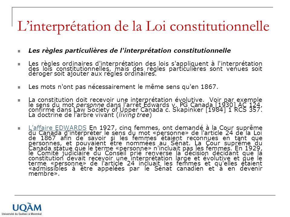 L'interprétation de la Loi constitutionnelle Les règles particulières de l'interprétation constitutionnelle Les règles ordinaires d'interprétation des