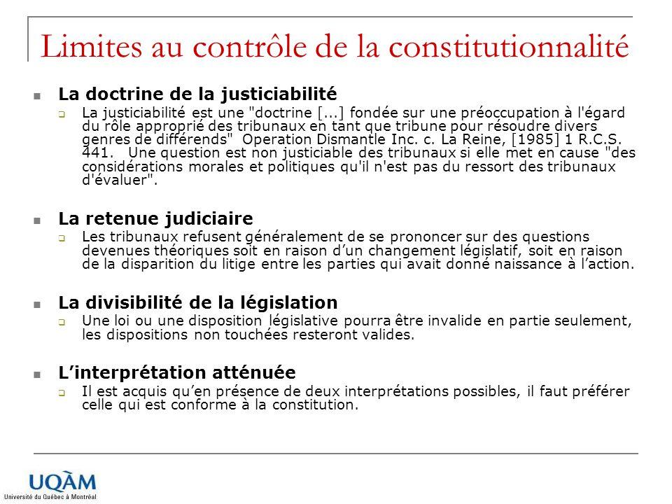 Limites au contrôle de la constitutionnalité La doctrine de la justiciabilité  La justiciabilité est une