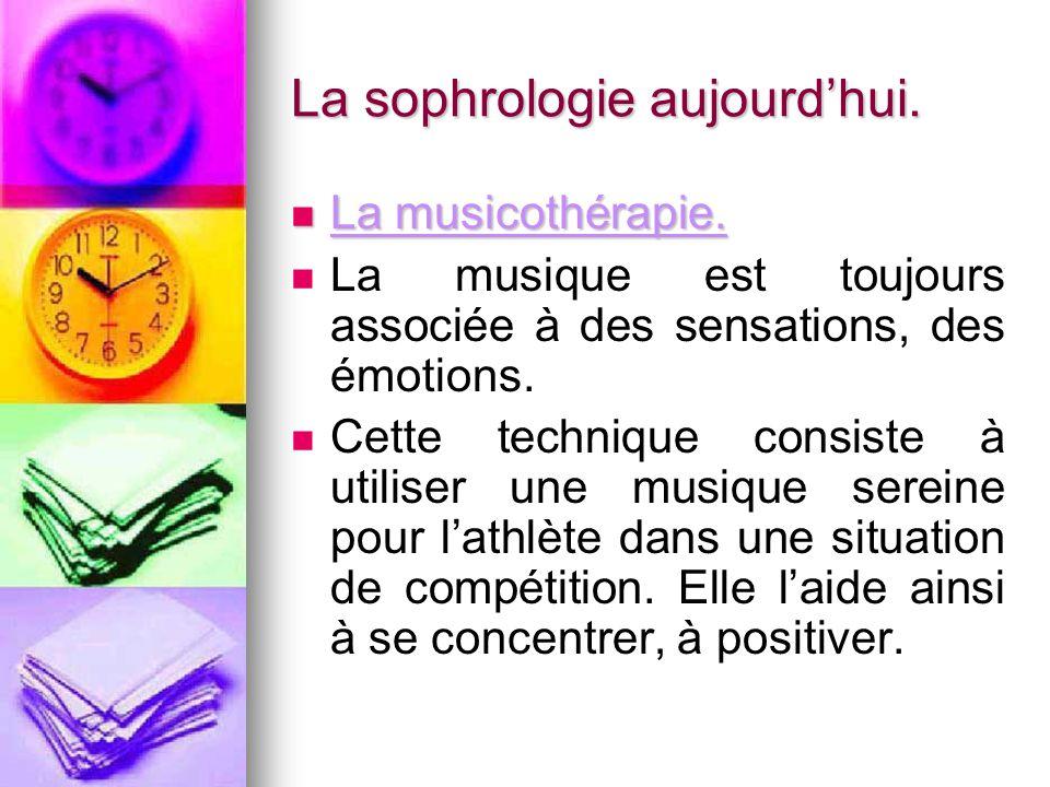 La sophrologie aujourd'hui. La musicothérapie. La musicothérapie. La musique est toujours associée à des sensations, des émotions. Cette technique con
