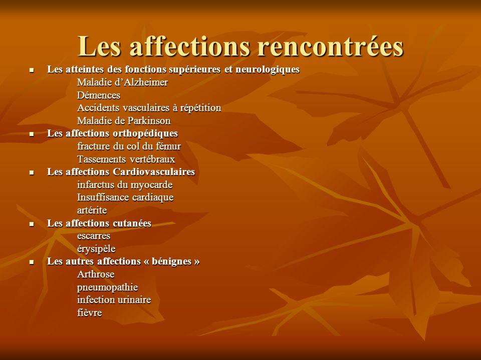 Les affections rencontrées Les atteintes des fonctions supérieures et neurologiques Les atteintes des fonctions supérieures et neurologiques Maladie d