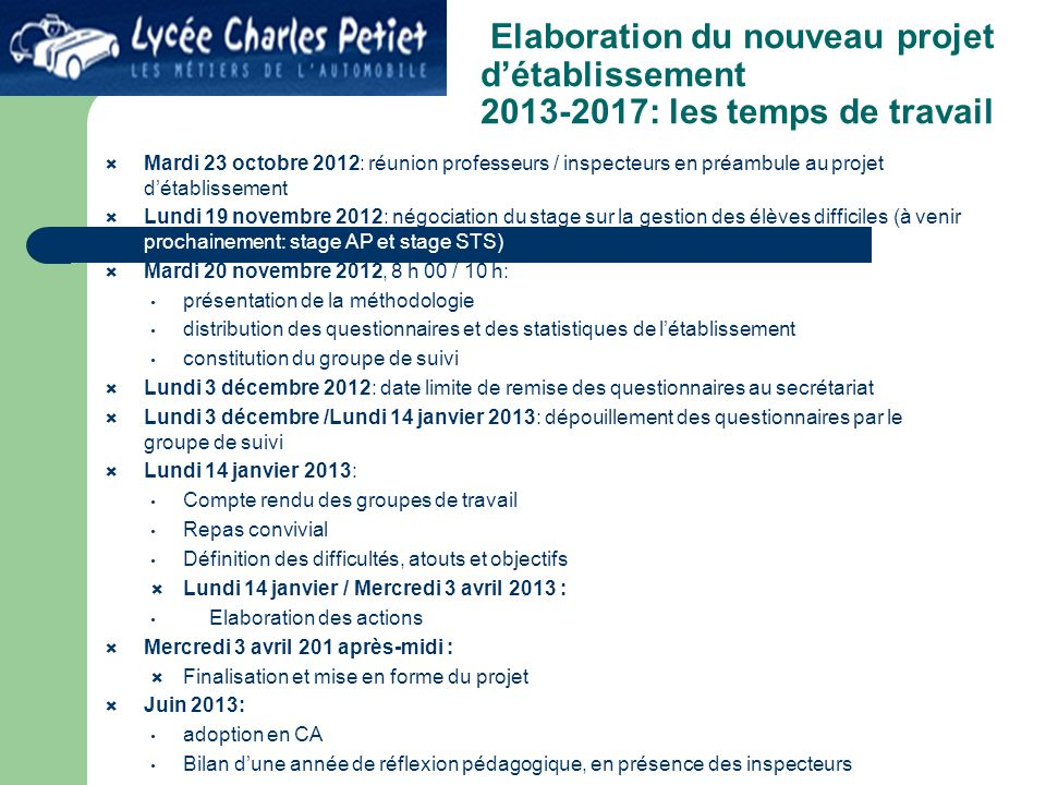 B. Elaboration du nouveau projet d'établissement 2013-2017: les temps de travail  Mardi 23 octobre 2012: réunion professeurs / inspecteurs en préambu