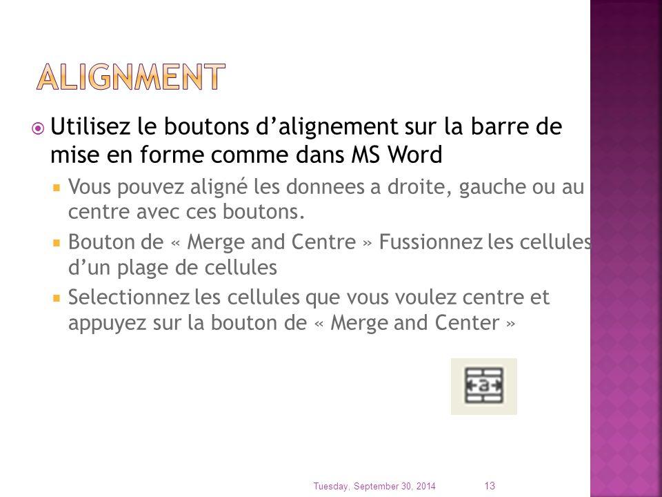  Utilisez le boutons d'alignement sur la barre de mise en forme comme dans MS Word  Vous pouvez aligné les donnees a droite, gauche ou au centre avec ces boutons.