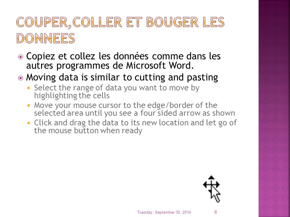  Copiez et collez les données comme dans les autres programmes de Microsoft Word.  Moving data is similar to cutting and pasting  Select the range