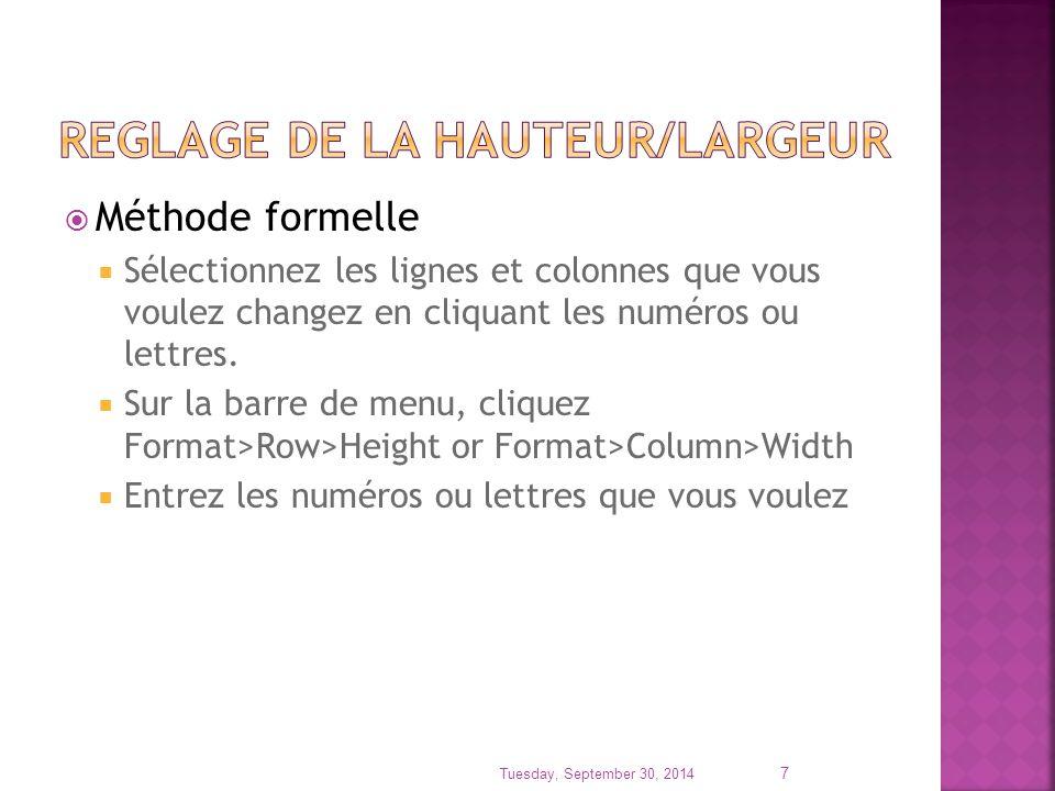  Méthode formelle  Sélectionnez les lignes et colonnes que vous voulez changez en cliquant les numéros ou lettres.  Sur la barre de menu, cliquez F