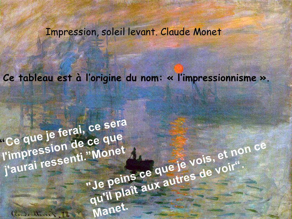 Impression, soleil levant. Claude Monet Ce tableau est à l'origine du nom: « l'impressionnisme ».