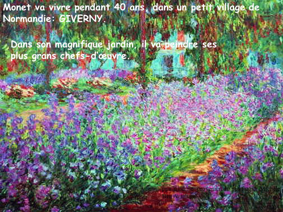 Monet va vivre pendant 40 ans, dans un petit village de Normandie: GIVERNY. Dans son magnifique jardin, il va peindre ses plus grans chefs-d'œuvre. pp