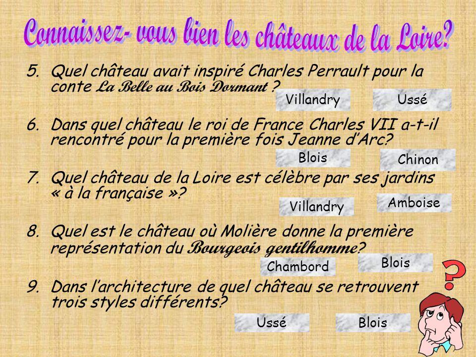 1.Quel est le château qui est le plus grand des châteaux de la Loire et qui a été construit sous François Ier? 2.Quel est le château qui est construit
