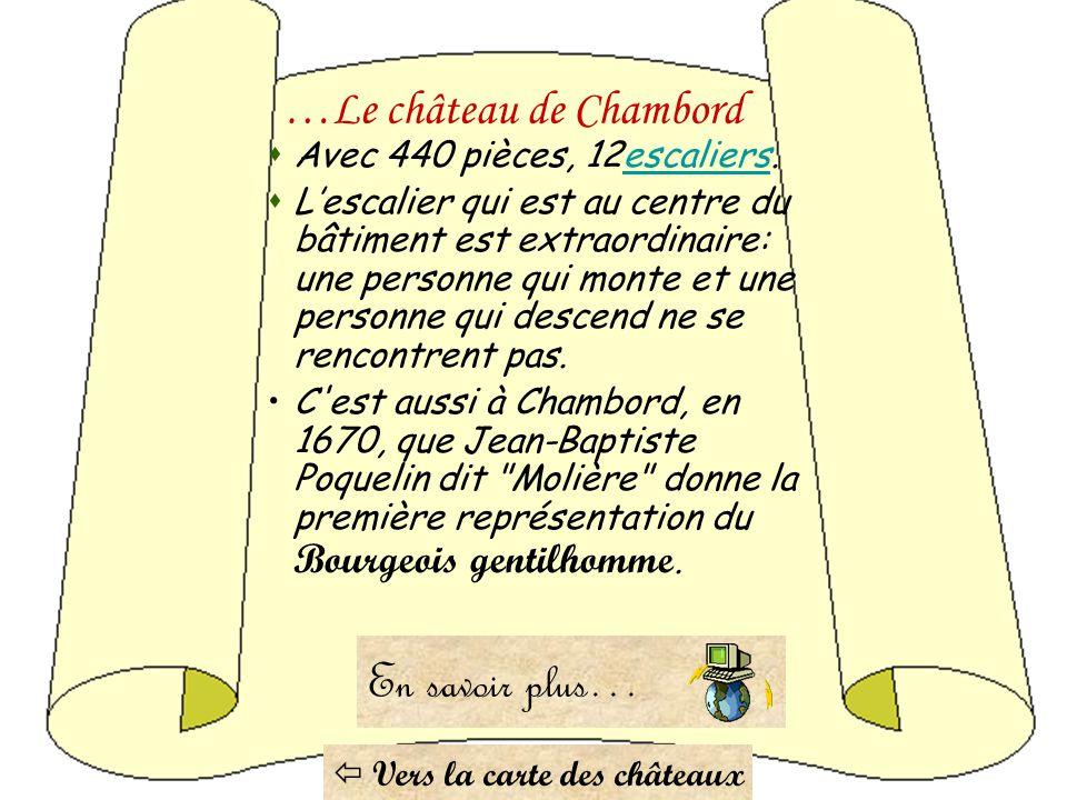 LL e château de Chambord est le plus célèbre et le plus majestueux des châteaux de la Loire. CC'est une bâtisse gigantesque qui a été construite s