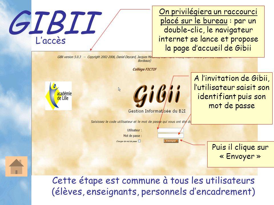 GIBII L'accès On privilégiera un raccourci placé sur le bureau : par un double-clic, le navigateur internet se lance et propose la page d'accueil de G