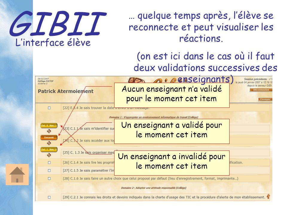 GIBII L'interface élève … quelque temps après, l'élève se reconnecte et peut visualiser les réactions. Aucun enseignant n'a validé pour le moment cet