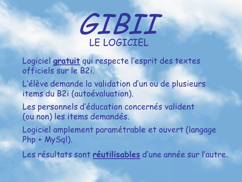 GIBII L'interface élève L'élève peut accompagner sa demande d'un court texte explicatif (recommandé) Parce que … Puis il doit envoyer sa demande
