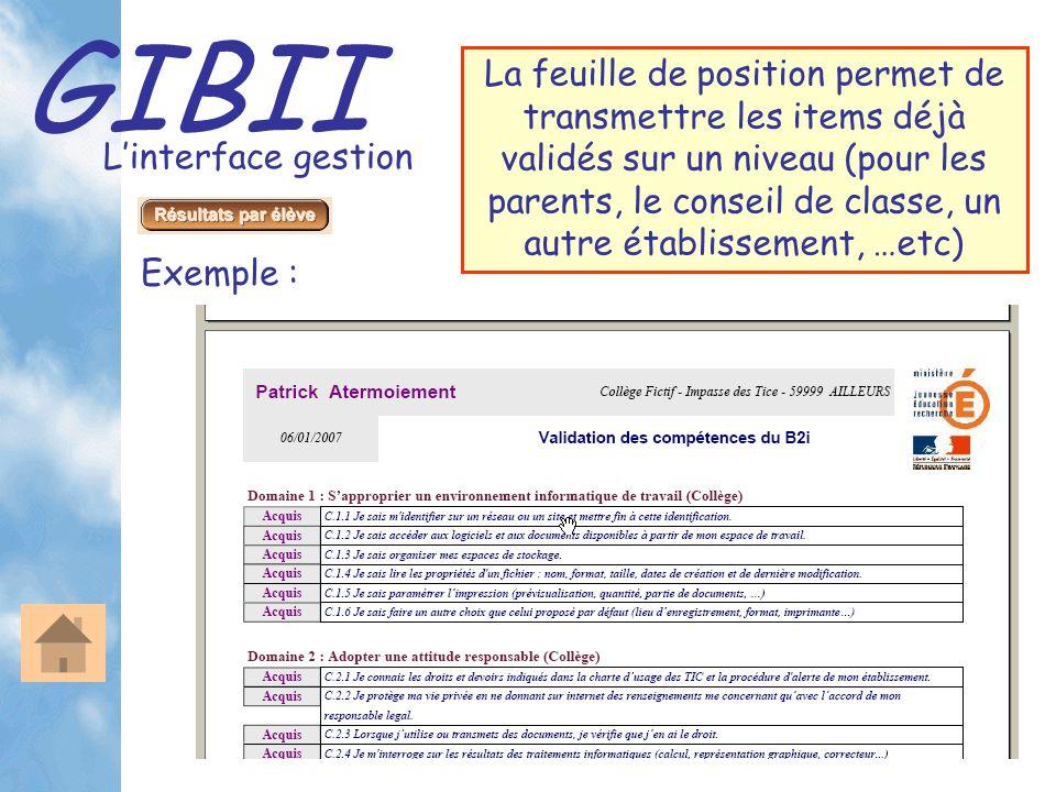 GIBII L'interface gestion La feuille de position permet de transmettre les items déjà validés sur un niveau (pour les parents, le conseil de classe, u