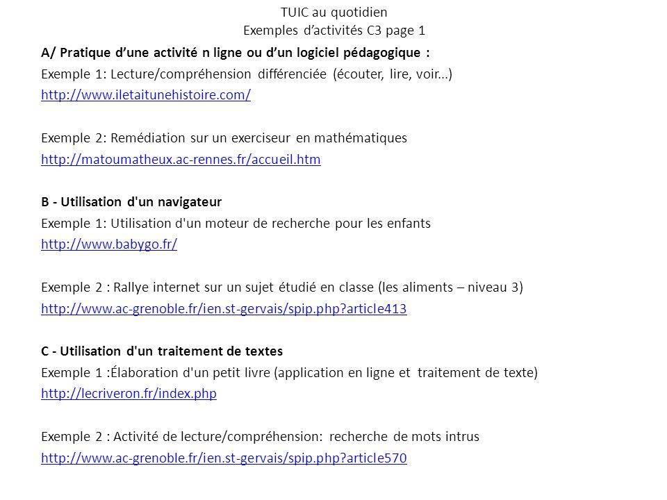 TUIC au quotidien Exemples d'activités C3 page 2 D - Utilisation d un logiciel « utilitaire » : montage, retouche audio, vidéo, photo...
