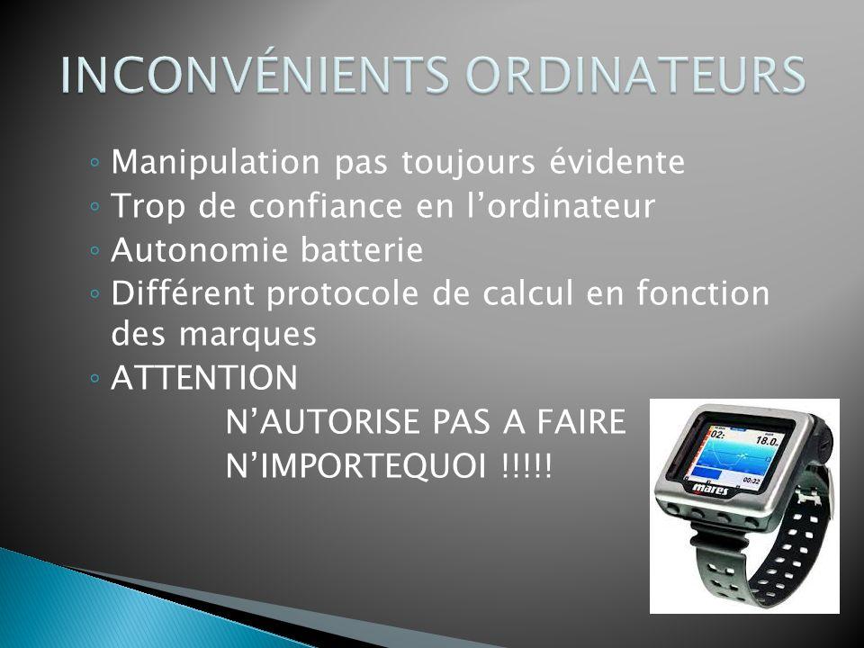◦ Manipulation pas toujours évidente ◦ Trop de confiance en l'ordinateur ◦ Autonomie batterie ◦ Différent protocole de calcul en fonction des marques