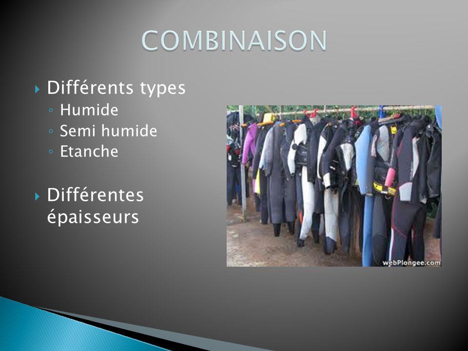  Différents types ◦ Humide ◦ Semi humide ◦ Etanche  Différentes épaisseurs