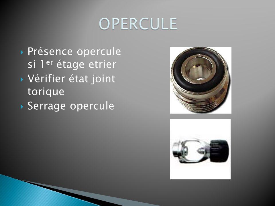  Présence opercule si 1 er étage etrier  Vérifier état joint torique  Serrage opercule