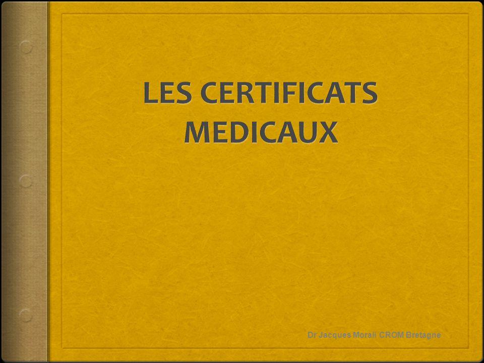 Certificats prévus par la loi  Les certificats d aggravation des pensionnés militaires  Les certificats dépendant de la législation sociale  Arrêt maladie, arrêt de travail, maladie professionnelle.