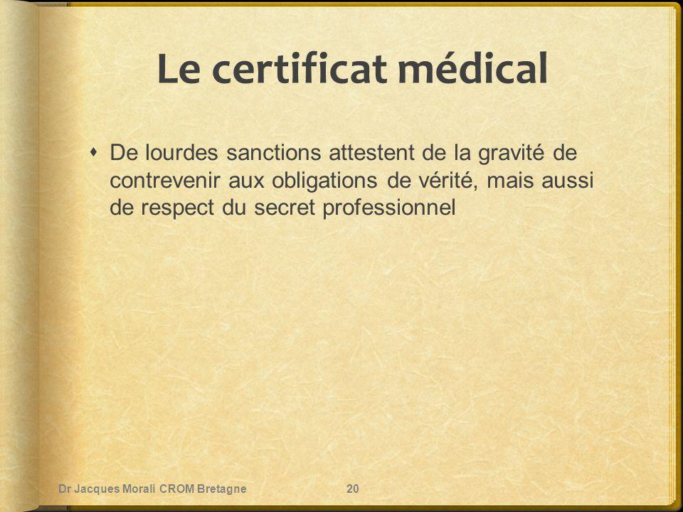 Le certificat médical  De lourdes sanctions attestent de la gravité de contrevenir aux obligations de vérité, mais aussi de respect du secret profess