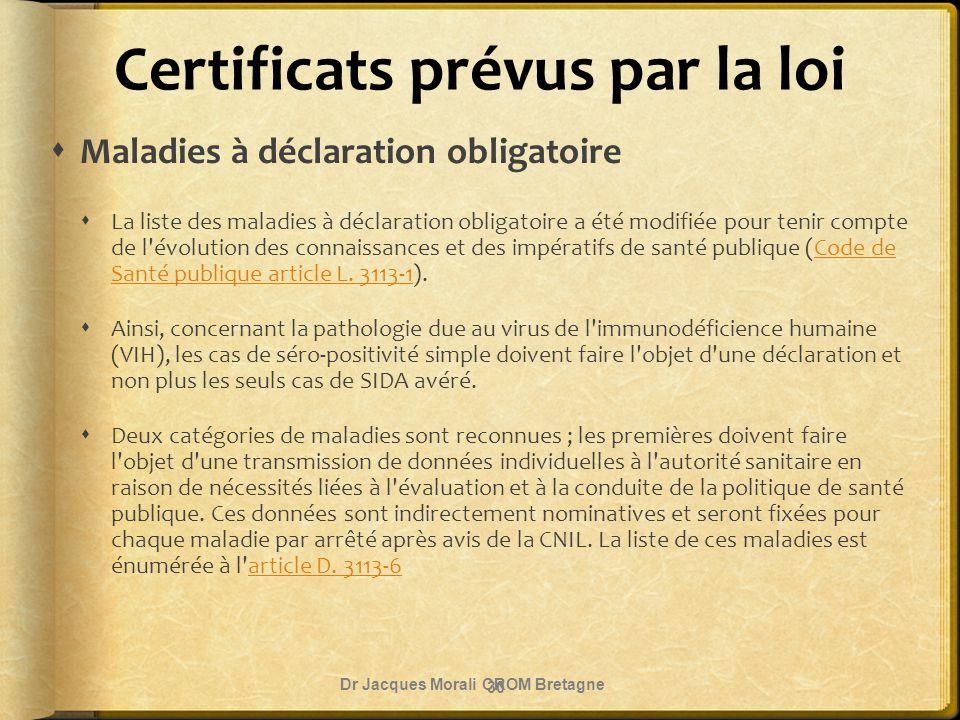 Certificats prévus par la loi  Maladies à déclaration obligatoire  La liste des maladies à déclaration obligatoire a été modifiée pour tenir compte