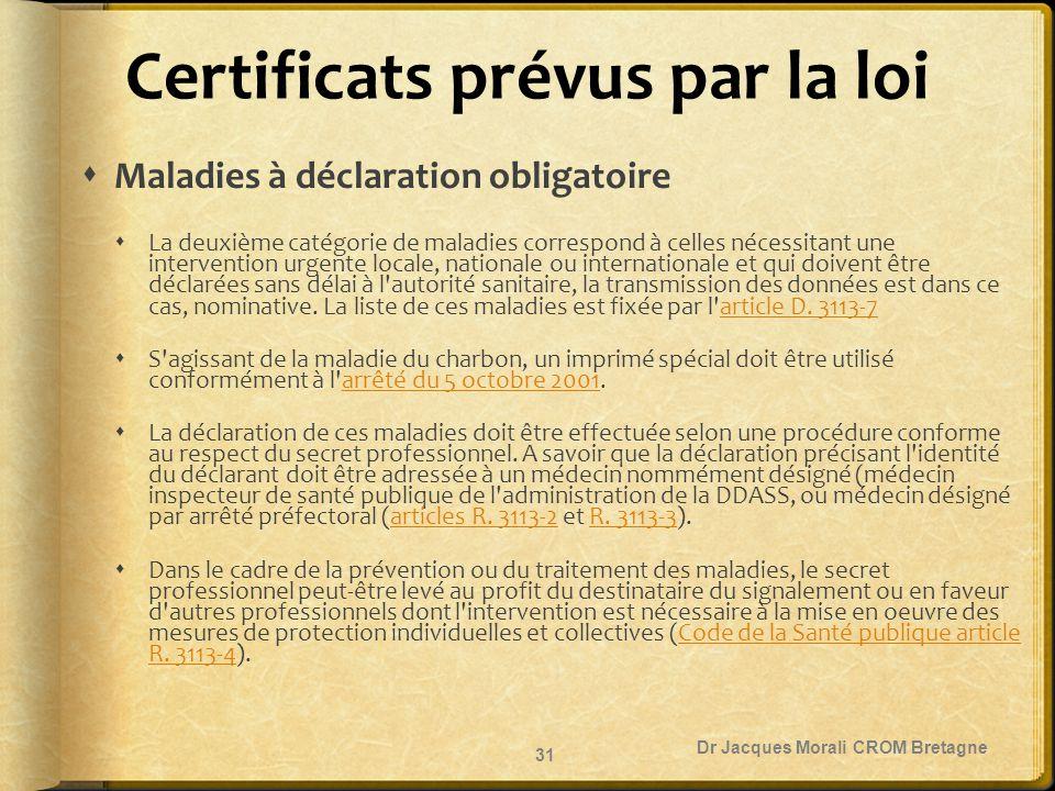 Certificats prévus par la loi  Maladies à déclaration obligatoire  La deuxième catégorie de maladies correspond à celles nécessitant une interventio